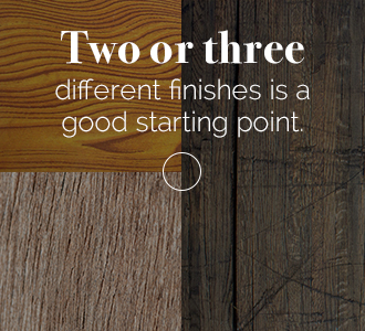 two or three different wood finishes is a good balance