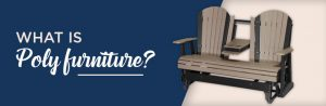What is Poly furniture