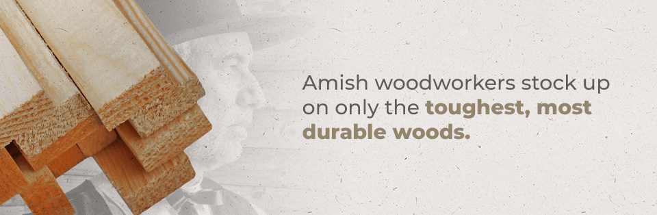 Amish Woodworkers Stock Durable Woods